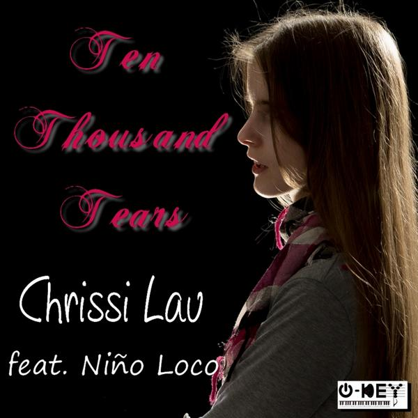 "Song ""Ten Thousand Tears"" - Chrissi Lau feat. Niño Loco"