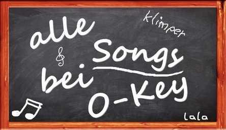 """Tafel mit Kreideschrift """"alle Songs bei O-Key"""""""