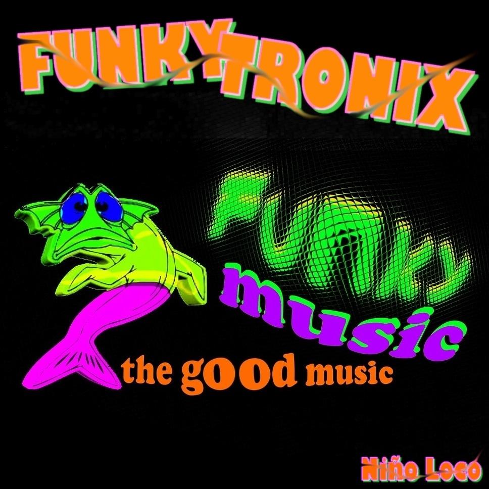 """Cover der neuen Single """"FUNKYTRONIX"""" von Niño Loco"""