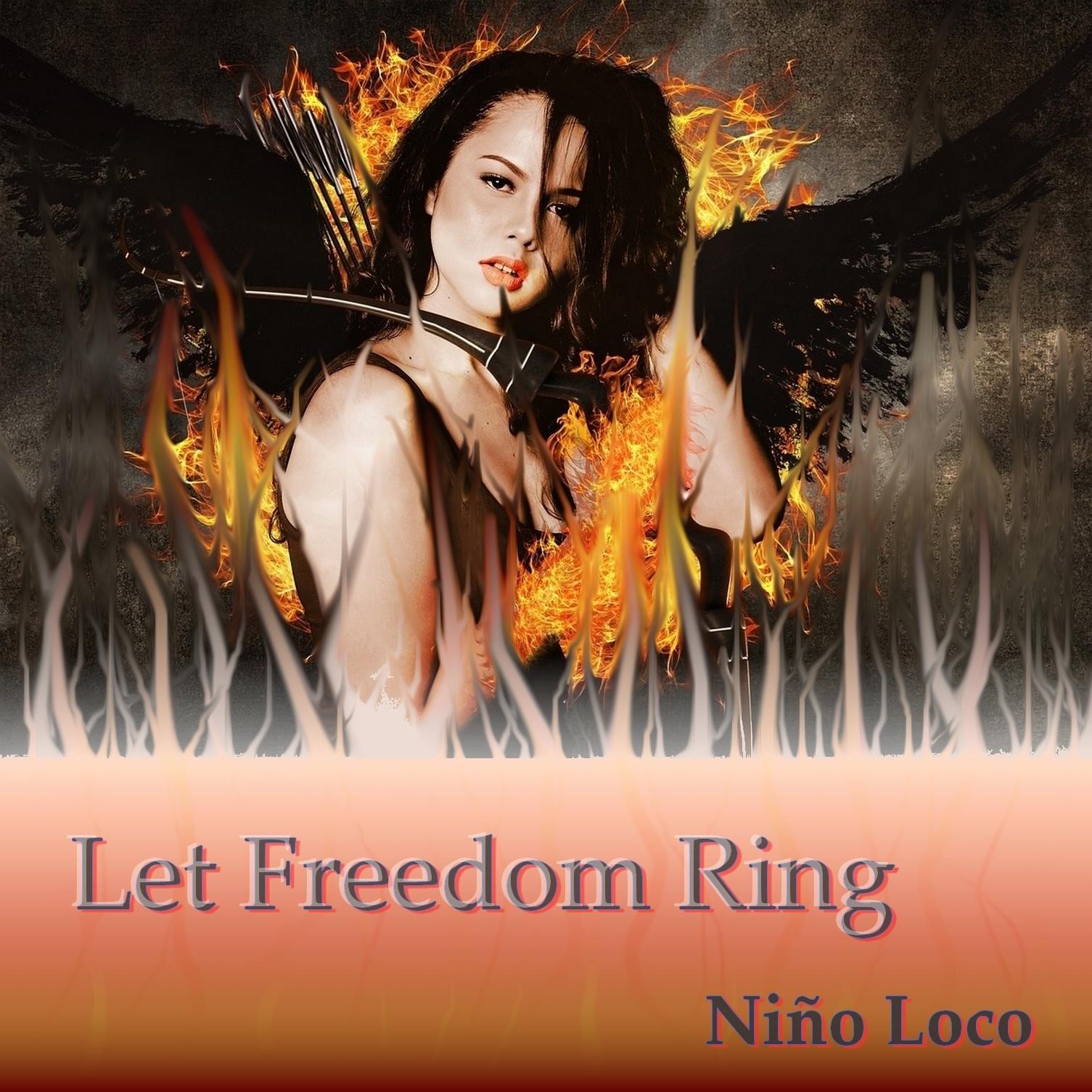 """Cover der neuen Single """"LET FREEDOM RING"""" von Niño Loco"""