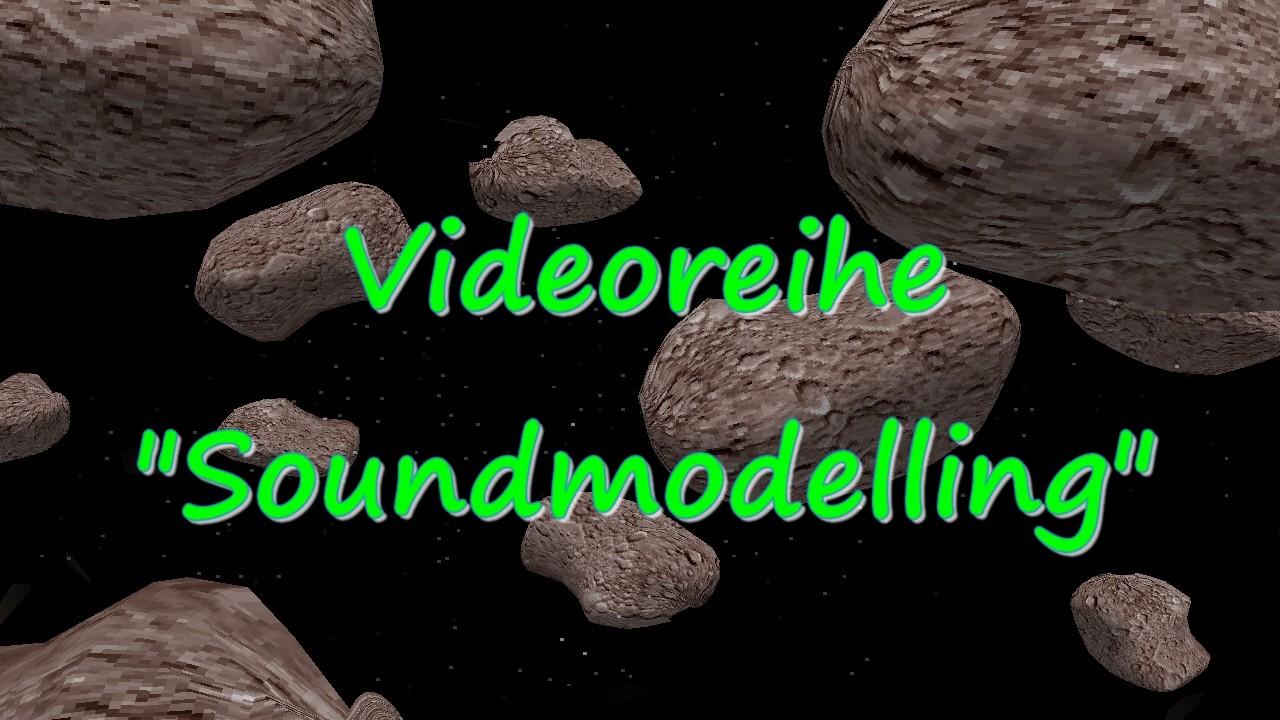 """Asteroiden im Hintergrund, Vordergrund Schrift """"Videoreihe Soundmodelling"""""""